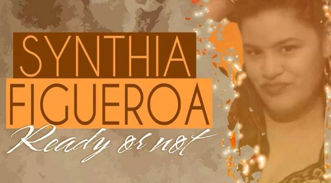 "Synthia Figueroa ""Ready or Not"" Single"